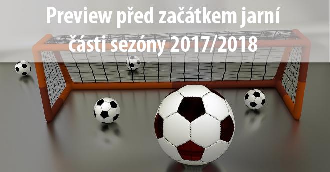 Preview před začátkem jarní části sezóny 2017/2018